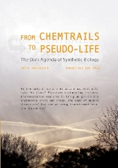 From Chemtrails to Pseudo-Life Part 1